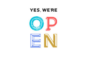 We Are OPEN During Shelter in Place Orders